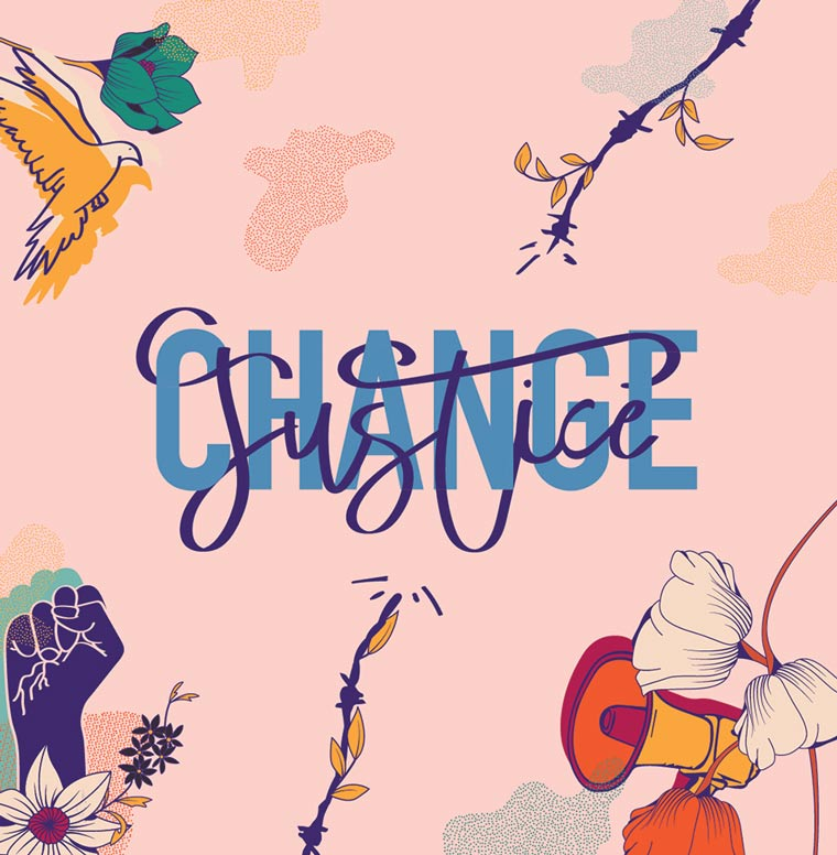 """'Change Justice' political thumbnail. Image is typography of """"change justice"""" intertwined, a dove flying with flowers, barbered wire being broken, a fist up with flowers, and a megaphone with flowers"""
