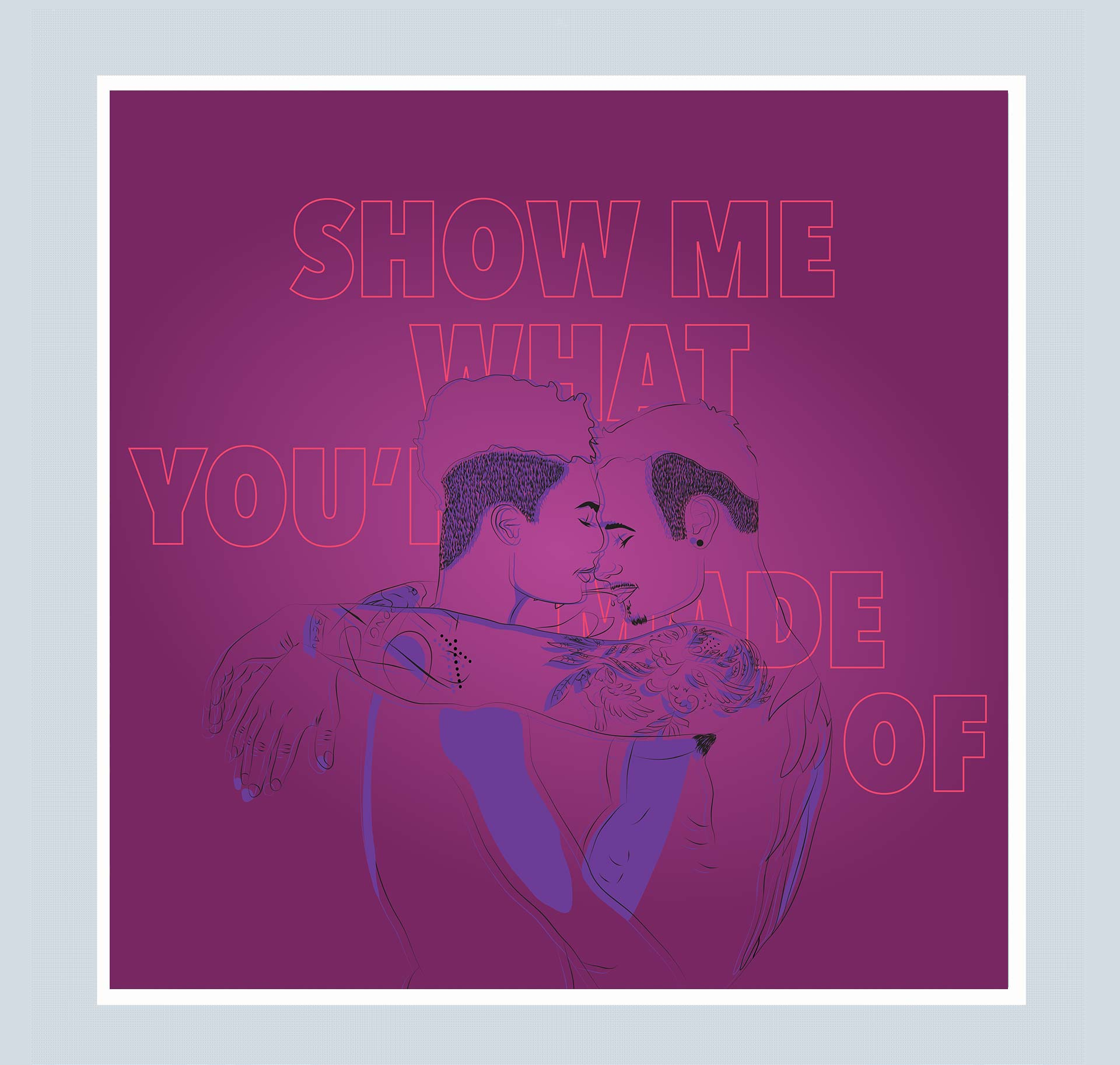 """""""Show me what you're made of"""" typography on the back and in between two masculine presenting people hugging each other in a magenta and purple color scheme."""